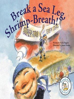 cover image of Break a Sea Leg, Shrimp-Breath