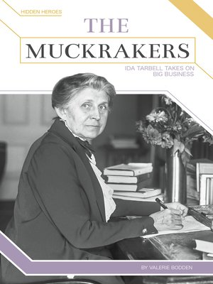 cover image of The Muckrakers: Ida Tarbell Takes on Big Business
