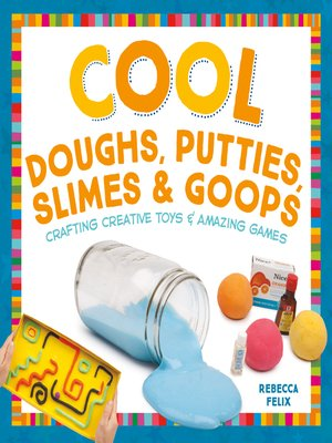 cover image of Cool Doughs, Putties, Slimes, & Goops