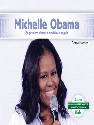 cover image of Michelle Obama: Ex primera dama y modelo a seguir (Michelle Obama: Former First Lady & Role Model)