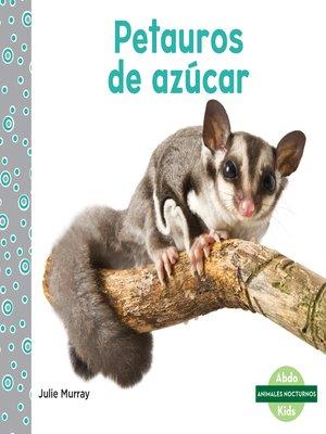 cover image of Petauros de azúcar (Sugar Gliders)