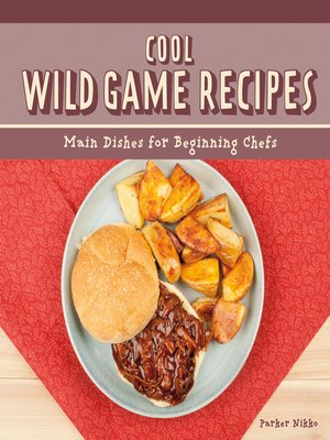 cover image of Cool Wild Game Recipes: Main Dishes for Beginning Chefs