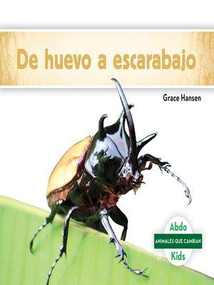 cover image of De huevo a escarabajo (Becoming a Beetle)