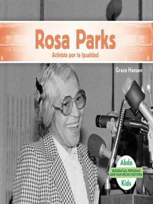 cover image of Rosa Parks: Activista por la igualdad (Rosa Parks: Activist for Equality)