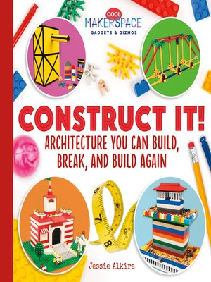 cover image of Construct It! Architecture You Can Build, Break, and Build Again