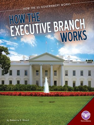 cover image of How the Executive Branch Works