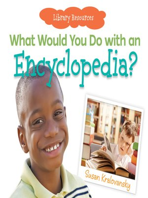 cover image of What Would You Do with an Encyclopedia?