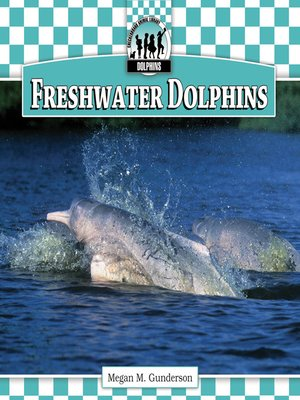 cover image of Freshwater Dolphins