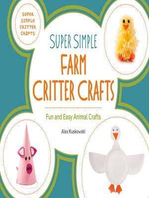 cover image of Super Simple Farm Critter Crafts: Fun and Easy Animal Crafts