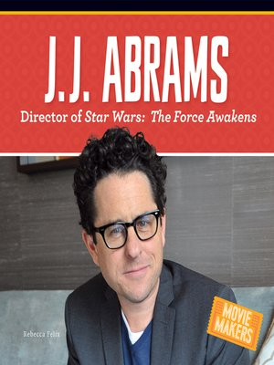 cover image of J.J. Abrams: Director of Stars Wars: The Force Awakens