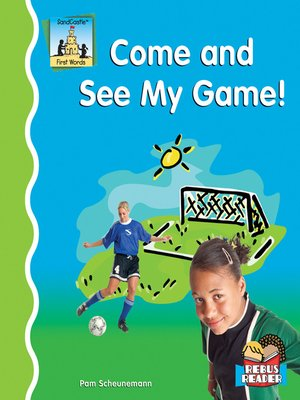 cover image of Come and See My Game!