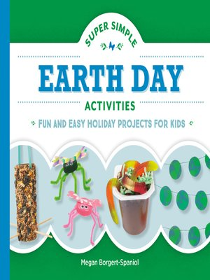 cover image of Super Simple Earth Day Activities: Fun and Easy Holiday Projects for Kids