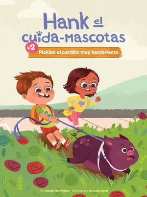 cover image of #2 Pickles el Cerdito muy Hambriento (Book 2: Pickles the Very Hungry Pig)