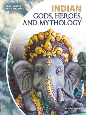 cover image of Indian Gods, Heroes, and Mythology