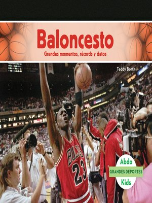 cover image of Baloncesto: Grandes momentos, récords y datos (Basketball: Great Moments, Records, and Facts)