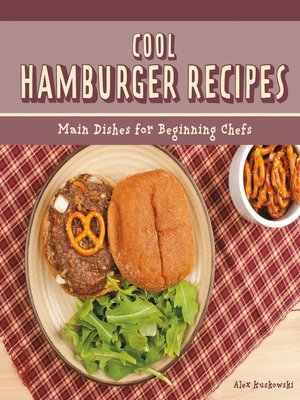 cover image of Cool Hamburger Recipes: Main Dishes for Beginning Chefs