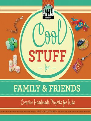 cover image of Cool Stuff for Family & Friends