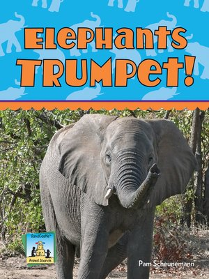cover image of Elephants Trumpet!