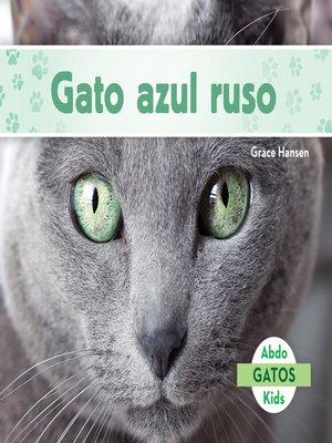 cover image of Gato azul ruso (Russian Blue Cats)
