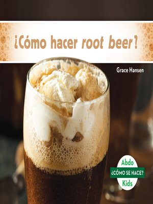 cover image of ¿Cómo hacer root beer? (How Is Root Beer Made?)