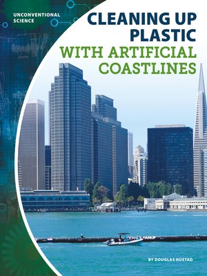 cover image of Cleaning Up Plastic with Artificial Coastlines