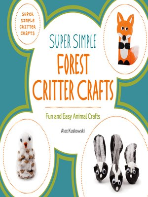 cover image of Super Simple Forest Critter Crafts: Fun and Easy Animal Crafts
