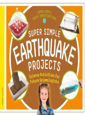 cover image of Super Simple Earthquake Projects: Science Activities for Future Seismologists