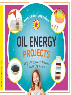 cover image of Oil Energy Projects: Easy Energy Activities for Future Engineers!