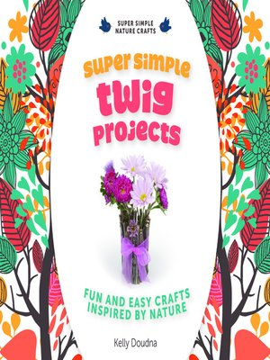 cover image of Super Simple Twig Projects
