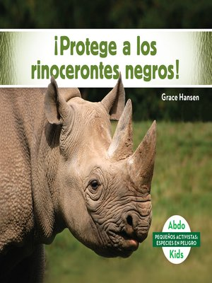 cover image of ¡Protege a los rinocerontes negros! (Help the Black Rhinoceros)