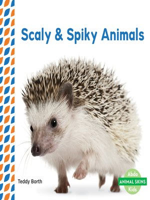 cover image of Scaly & Spiky Animals