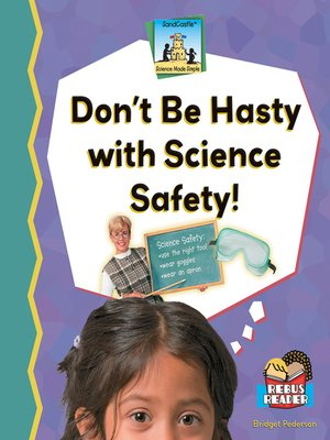 cover image of Don't Be Hasty with Science Safety!