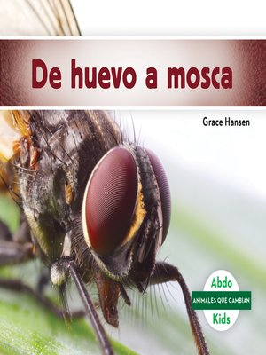 cover image of De huevo a mosca (Becoming a Fly)
