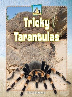 cover image of Tricky Tarantulas