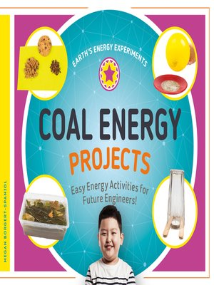 cover image of Coal Energy Projects: Easy Energy Activities for Future Engineers!