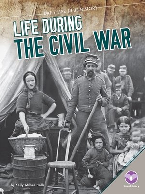 cover image of Life During the Civil War