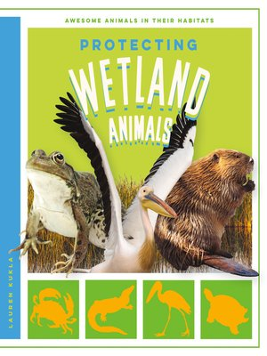 cover image of Protecting Wetland Animals