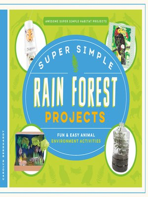 cover image of Super Simple Rain Forest Projects: Fun & Easy Animal Environment Activities