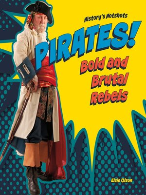 cover image of Pirates! Bold and Brutal Rebels