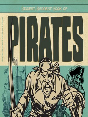 cover image of Biggest, Baddest Book of Pirates