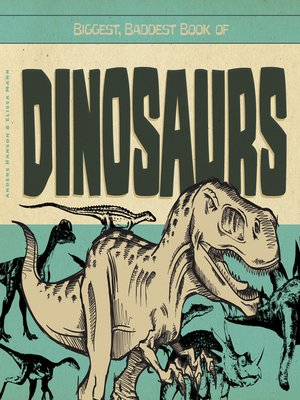 cover image of Biggest, Baddest Book of Dinosaurs
