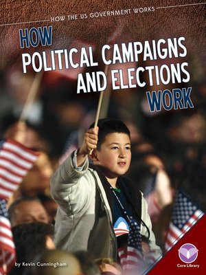 cover image of How Political Campaigns and Elections Work