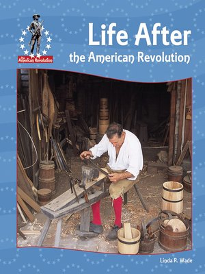 cover image of Life After the American Revolution