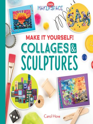 cover image of Make It Yourself! Collages & Sculptures
