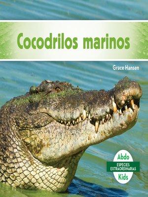 cover image of Cocodrilos marinos (Saltwater Crocodiles)