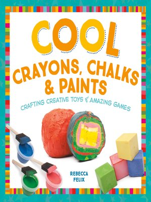 cover image of Cool Crayons, Chalks, & Paints