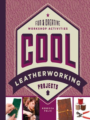 cover image of Cool Leatherworking Projects: Fun & Creative Workshop Activities