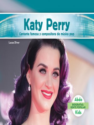 cover image of Katy Perry: Cantante famosa y compositora de música pop (Katy Perry: Famous Pop Singer & Songwriter)
