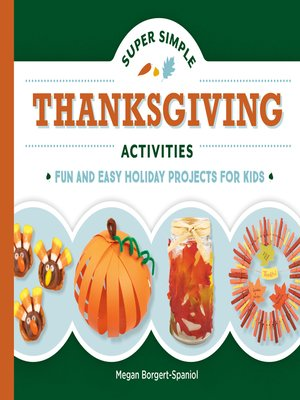 cover image of Super Simple Thanksgiving Activities: Fun and Easy Holiday Projects for Kids