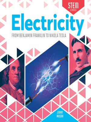 cover image of Electricity: From Benjamin Franklin to Nikola Tesla